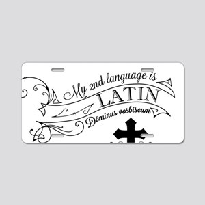 Latin is My 2nd Language Aluminum License Plate