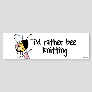 i'd rather bee knitting Bumper Sticker