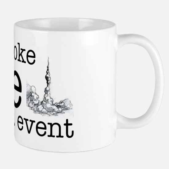 Smoke, Fire, Event - high power rocketr Mug