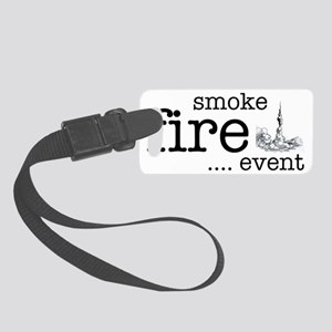 Smoke, Fire, Event - high power  Small Luggage Tag