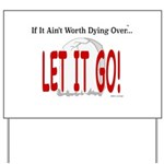Let It Go Yard Sign