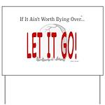 Let It Go Yard Sign