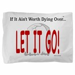 Let It Go Pillow Sham