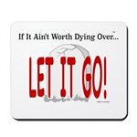 Let It Go Mousepad