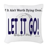 Let It Go Woven Throw Pillow