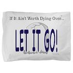 Let It Go Pillow Sham