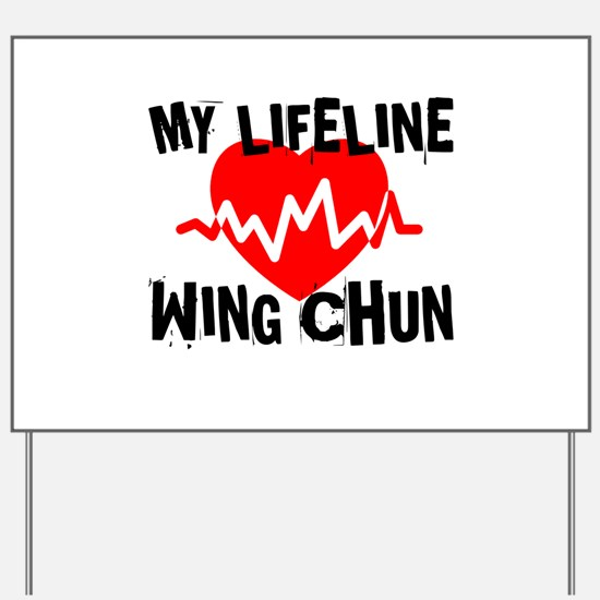 My Life Line Wing Chun Yard Sign