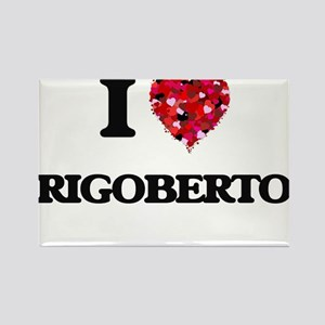 I Love Rigoberto Magnets
