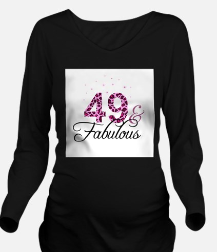 49 and Fabulous Long Sleeve Maternity T-Shirt