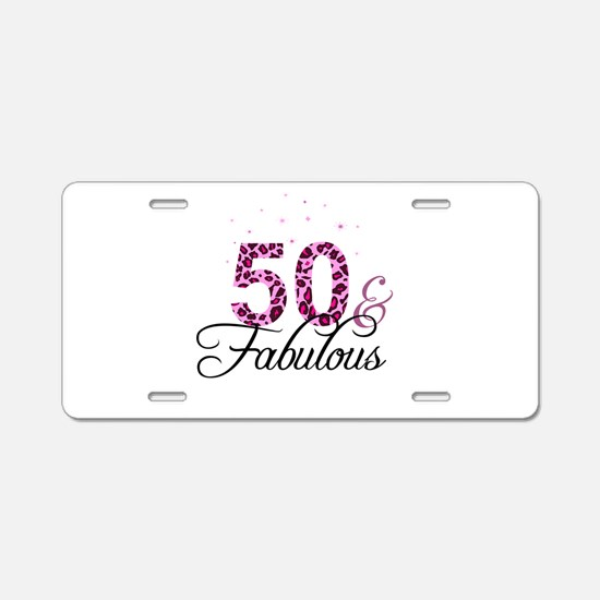 50 and Fabulous Aluminum License Plate