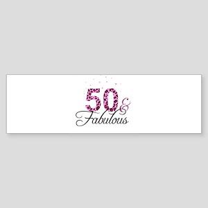50 and Fabulous Bumper Sticker