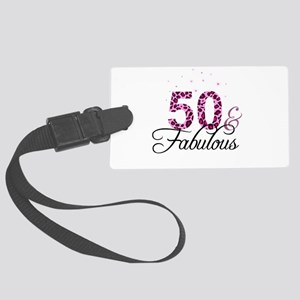 50 and Fabulous Large Luggage Tag