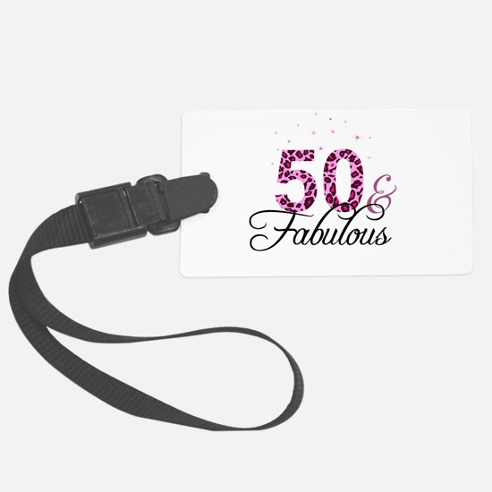 50 and Fabulous Luggage Tag