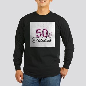 50 and Fabulous Long Sleeve T-Shirt