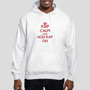 Keep Calm and Acid Rap ON Hooded Sweatshirt