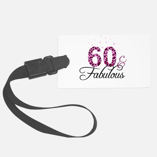 60 and Fabulous Luggage Tag