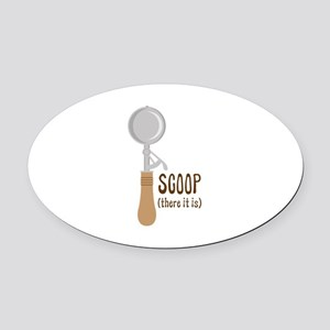 Scoop There It Is Oval Car Magnet