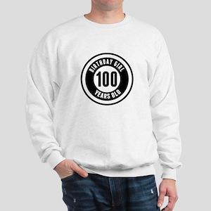 Birthday Girl 100 Years Old Sweatshirt