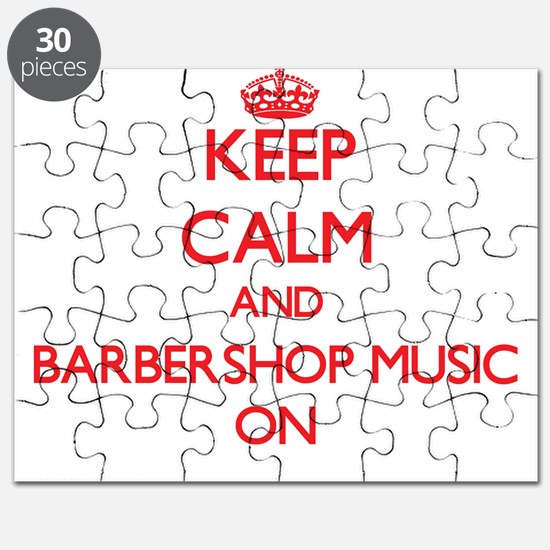 Keep Calm and Barbershop Music ON Puzzle