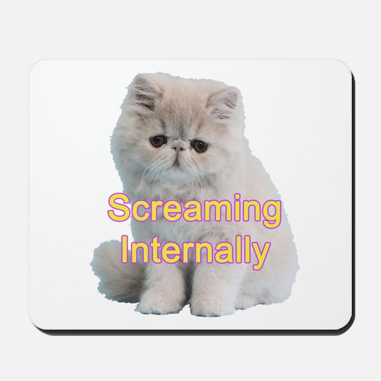Screaming Internally Kitty Mousepad
