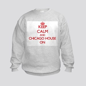 Keep Calm and Chicago House ON Kids Sweatshirt