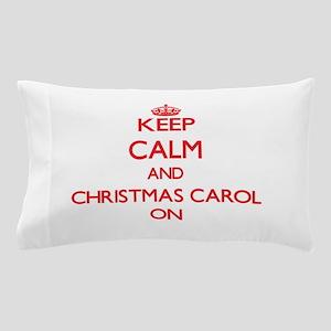 Keep Calm and Christmas Carol ON Pillow Case