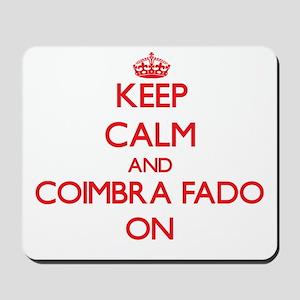 Keep Calm and Coimbra Fado ON Mousepad