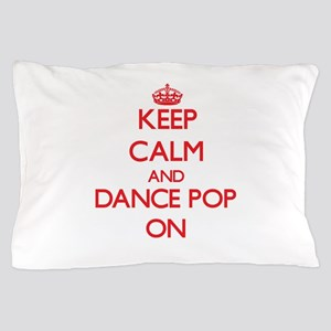 Keep Calm and Dance Pop ON Pillow Case