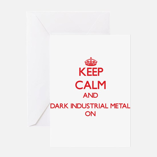 Keep Calm and Dark Industrial Metal Greeting Cards