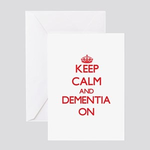 Keep Calm and Dementia ON Greeting Cards