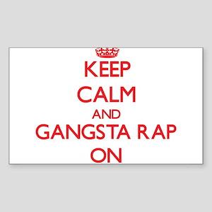 Keep Calm and Gangsta Rap ON Sticker