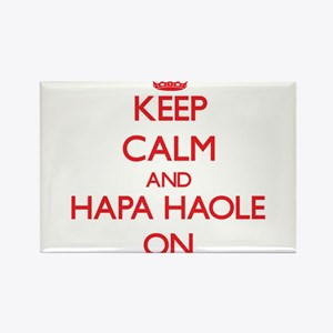 Keep Calm and Hapa Haole ON Magnets