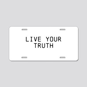 Live Your Truth Aluminum License Plate