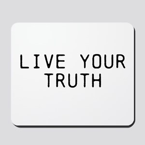 Live Your Truth Mousepad