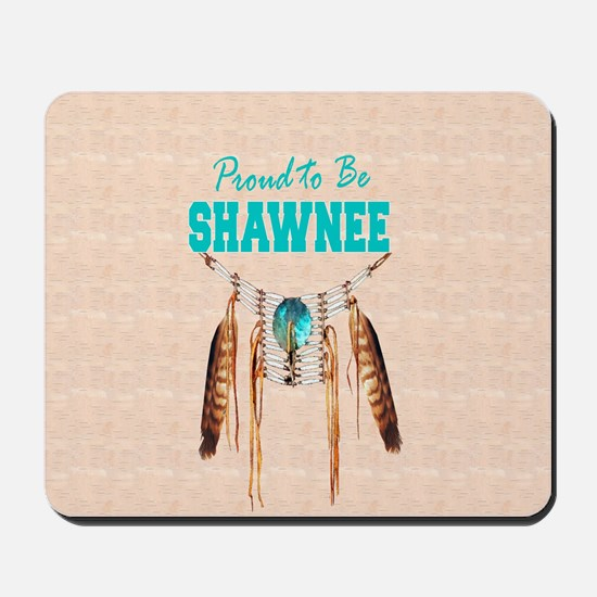 Proud to be Shawnee Mousepad