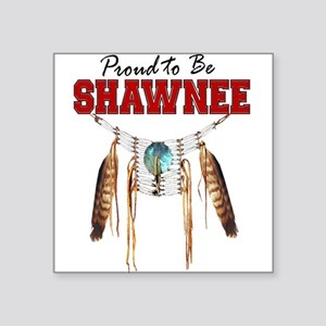 "Proud to be Shawnee Square Sticker 3"" x 3"""