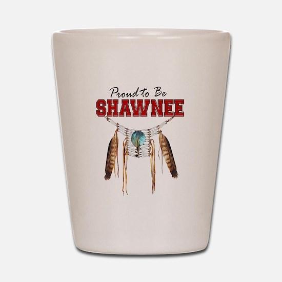 Proud to be Shawnee Shot Glass