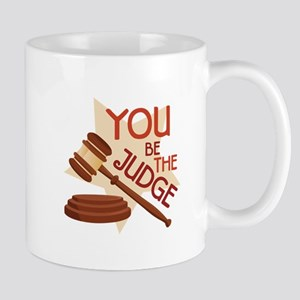 You Be Judge Mugs