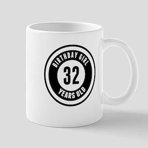 Birthday Girl 32 Years Old Mugs