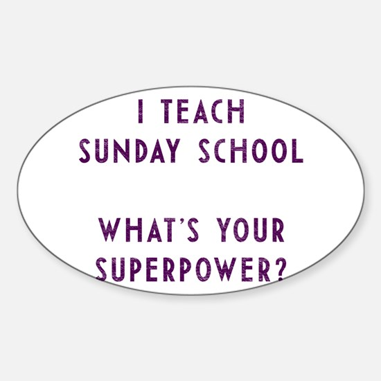 I teach Sunday School what's your superpow Decal