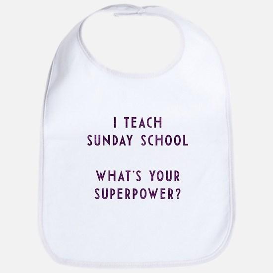 I teach Sunday School what's your superpower? Bib