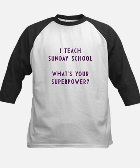 I teach Sunday School what's your Baseball Jersey
