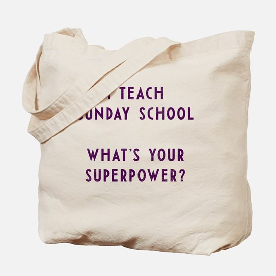 I teach Sunday School what's your superpo Tote Bag