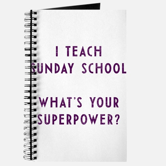 I teach Sunday School what's your superpow Journal