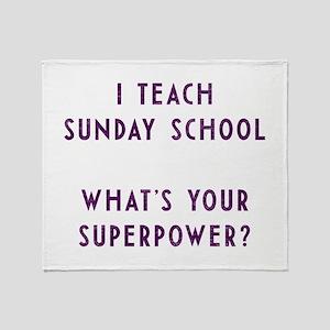 I teach Sunday School what's your su Throw Blanket