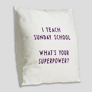I teach Sunday School what's y Burlap Throw Pillow