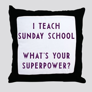 I teach Sunday School what's your sup Throw Pillow