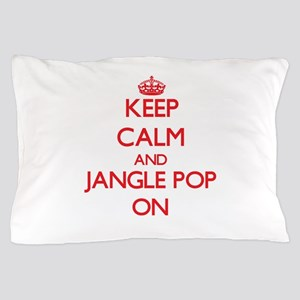 Keep Calm and Jangle Pop ON Pillow Case