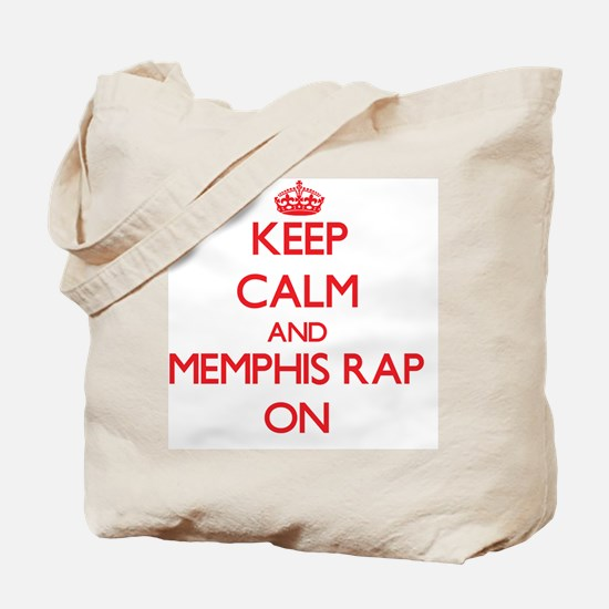 Keep Calm and Memphis Rap ON Tote Bag