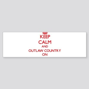 Keep Calm and Outlaw Country ON Bumper Sticker